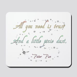 Trust and Pixie Dust Mousepad