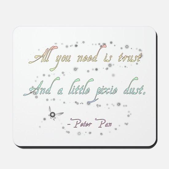 Trust and Pixie Dust Mousepad