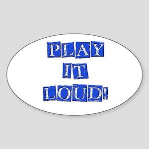 Play it Loud - Blue Oval Sticker