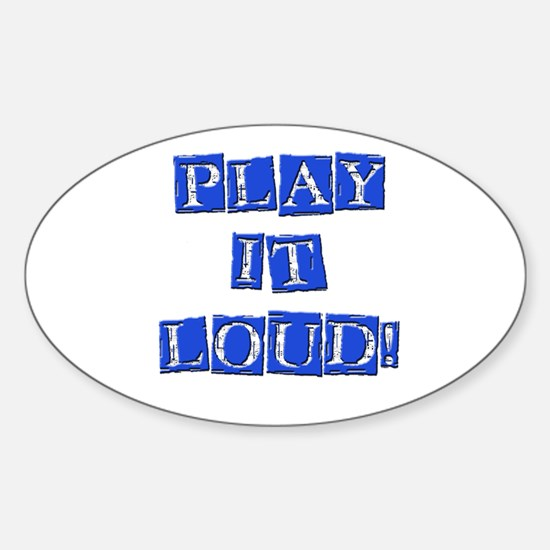 Play it Loud - Blue Oval Decal