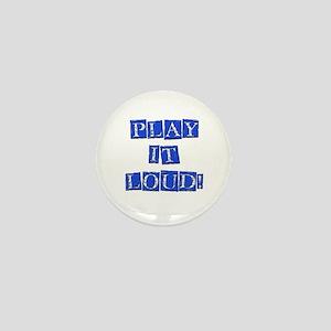 Play it Loud - Blue Mini Button