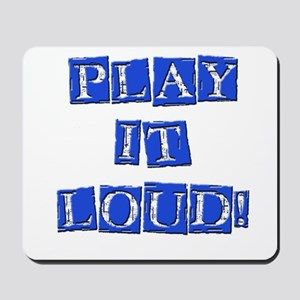 Play it Loud - Blue Mousepad