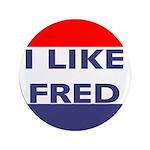 I Like Fred (Eckhardt) Large Button