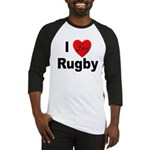 I Love Rugby Baseball Jersey