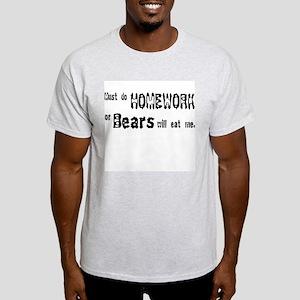 Bears Will Eat Me Homework Light T-Shirt