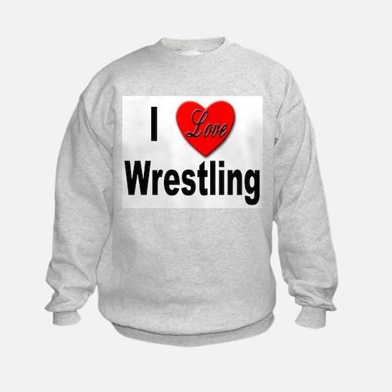 I Love Wrestling (Front) Sweatshirt
