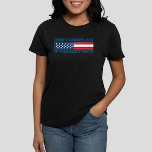 Don't Complain Women's Dark T-Shirt