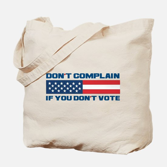 Don't Complain Tote Bag