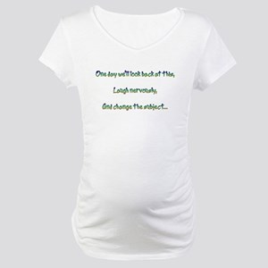 Look Back and Laugh Maternity T-Shirt