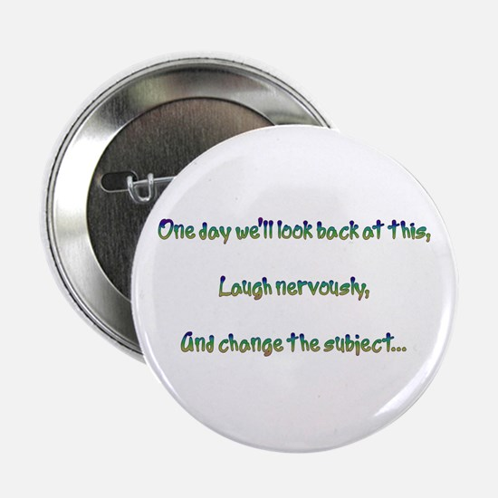 """Look Back and Laugh 2.25"""" Button"""