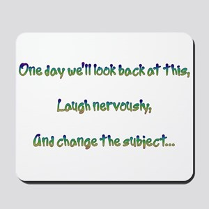 Look Back and Laugh Mousepad