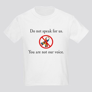 You Are Not Our Voice. Kids T-Shirt