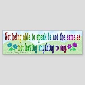 Not Being Able to Speak... Bumper Sticker