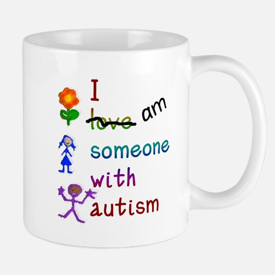I Am Someone with Autism Mug