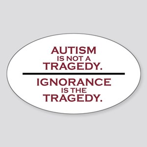 Autism is not a Tragedy Oval Sticker