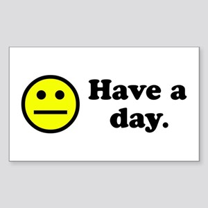 Have a day. Rectangle Sticker
