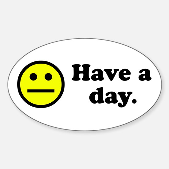 Have a day. Oval Decal