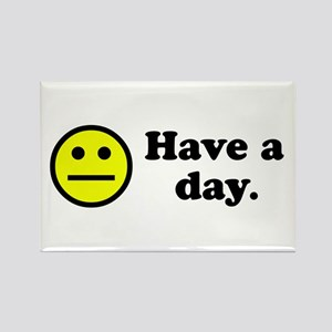 Have a day. Rectangle Magnet