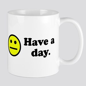 Have a day. Mug