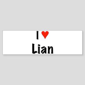 I love Lian Bumper Sticker