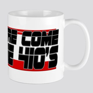 Here Come the 410's Mug