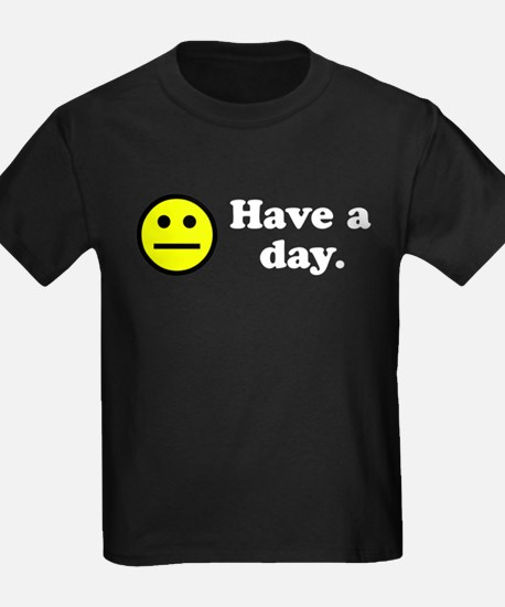 Have a day. T