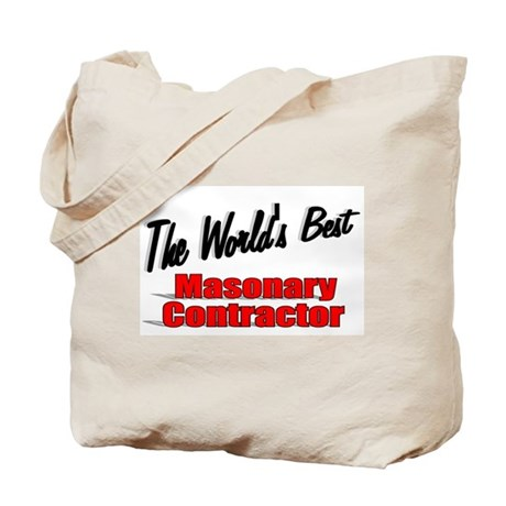 """""""The World's Best Masonary Contractor"""" Tote Bag"""