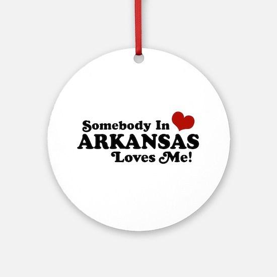 Somebody in Arkansas Loves me Ornament (Round)
