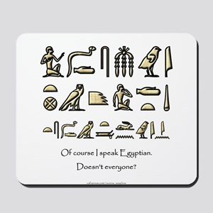 I Speak Egyptian Mousepad