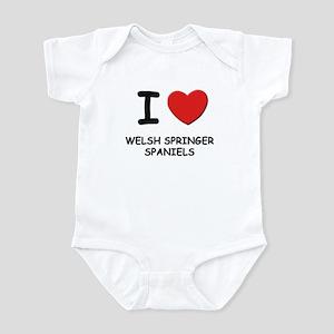 I love WELSH SPRINGER SPANIELS Infant Bodysuit