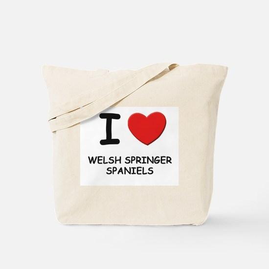 I love WELSH SPRINGER SPANIELS Tote Bag