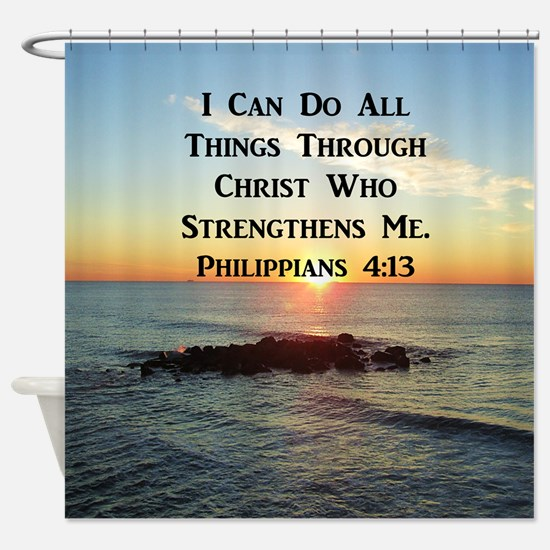 PHIL 4:13 VERSE Shower Curtain