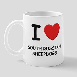 I love SOUTH RUSSIAN SHEEPDOGS Mug