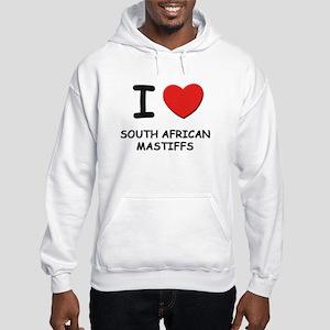 I love SOUTH AFRICAN MASTIFFS Hooded Sweatshirt
