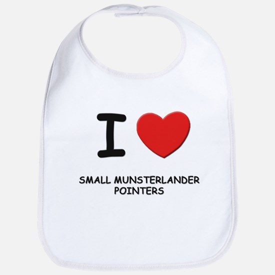 I love SMALL MUNSTERLANDER POINTERS Bib