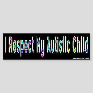 I Respect My Autistic Child Bumper Sticker