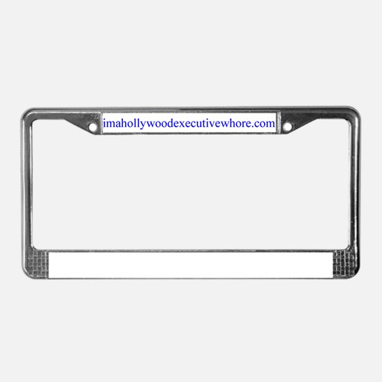 imahollywoodexecutivewhore License Plate Frame