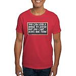 You Can't Make 'um Think Dark T-Shirt