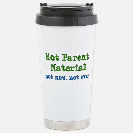 Not Parent Material Stainless Steel Travel Mug