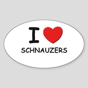 I love SCHNAUZERS Oval Sticker