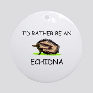 I'd Rather Be An Echidna Ornament (Round)