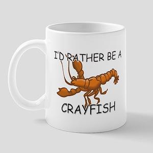 I'd Rather Be A Crayfish Mug