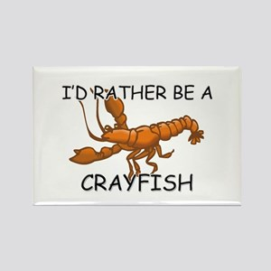 I'd Rather Be A Crayfish Rectangle Magnet