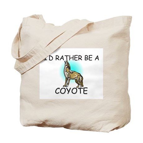 I'd Rather Be A Coyote Tote Bag