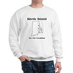 Funny Rhode Island Motto Sweatshirt