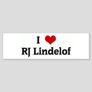 I Love RJ Lindelof Bumper Sticker