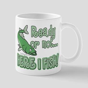 Ready or Not - Here I Fish Mug