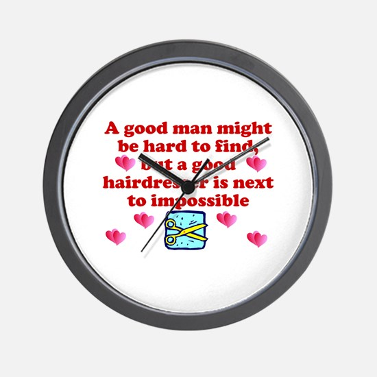 Good Hairdresser Hard To Find Wall Clock