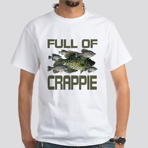Full of Crappie White T-Shirt