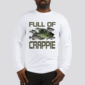 Full of Crappie Long Sleeve T-Shirt
